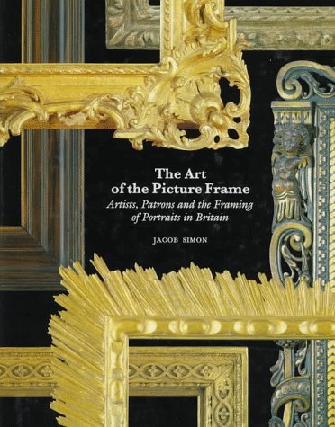 The Art of the Picture Frame: Artists, Patrons and the Framing of Portraits in Britain