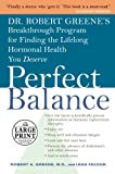 Dr. Robert Greene's Perfect Balance, Robert A. Greene and Leah Feldon, 0375434755