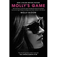 Molly's Game: The True Story of the 26-Year-Old Woman Behind the Most Exclusive, High-Stakes Underground Poker Game in the World
