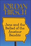 Jane and the Ballad of the Amateur Bandits, Jordan Hirsch, 1605639494
