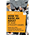 A Joosr Guide to... How to Raise an Adult by Julie Lythcott-Haims: Break Free of the Overparenting Trap and Prepare Your Kid for Success