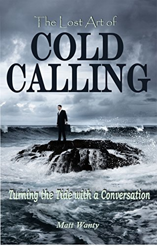 The Lost Art of Cold Calling: Turning the Tide with a Conversation
