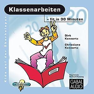 Klassenarbeiten - fit in 30 Minuten Hörbuch