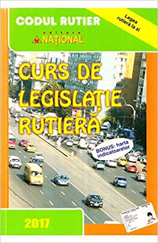 Curs De Legislatie Rutiera 2017 Romanian Edition Various