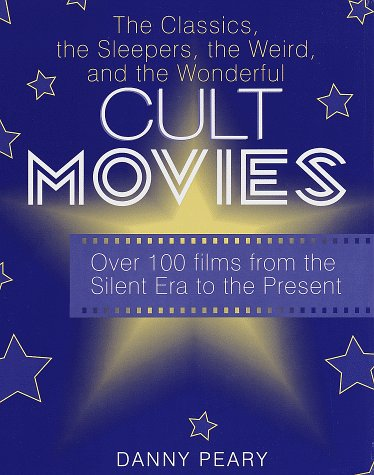 Cult Movies: The Classics, the Sleepers, the Weird, and the Wonderful ()