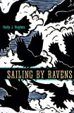 Sailing by Ravens, Holly Hughes, 1602232253