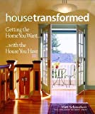 img - for House Transformed: Getting the Home You Want with the House You Have book / textbook / text book