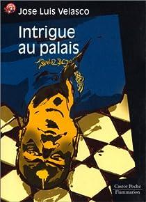 Intrigue au palais par Velasco