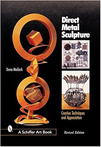 direct metal sculpture revised edition by meilach dona z hardcover