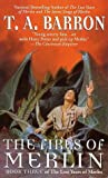 The Fires of Merlin, T. A. Barron, 0441007139