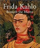 Frida Kahlo: Beneath the Mirror (Temporis)