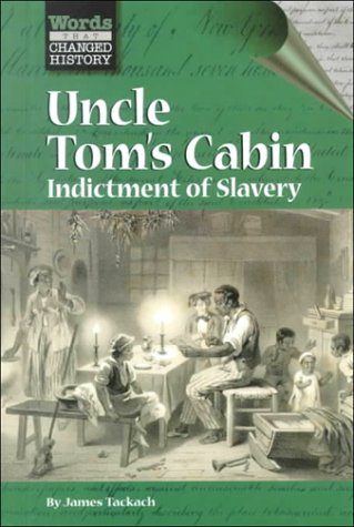 Words That Changed History - Uncle Tom's Cabin
