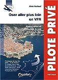 Oser aller plus loin - préparation et exécution du vol -s'echapper du tour de piste...et de France !