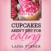 Cupcakes Aren't Just for Eating: The Trixie Pristine series | Laina Turner
