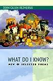 What Do I Know?, John Calvin Rezmerski, 0930100956