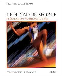 Sport + enseignement : Manuel de l'éducateur sportif : Préparation au brevet d' Etat