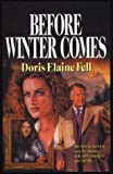 Before Winter Comes, Doris Elaine Fell, 0786212306