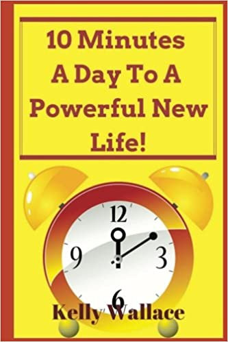 10 Minutes A Day To A Powerful New Life - Personal Success Through Intuitive Living