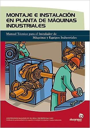 Montaje e instalación en planta de máquinas industriales Electricidad y electrónica: Amazon.es: Pablo Comesaña Costas: Libros