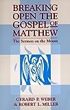 Breaking Open the Gospel of Matthew, Gerard P. Weber and Robert L. Miller, 0867163208