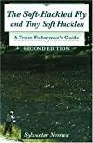 The Soft-Hackled Fly and Tiny Soft Hackles, Sylvester Nemes, 0811701514