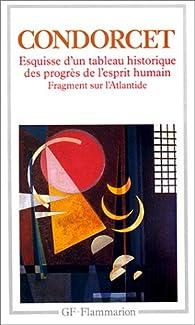 Esquisse d'un tableau historique des progrès de l'esprit humain, suivi de 'Fragment sur l'Atlantide' par  Condorcet