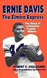 Ernie Davis, the Elmira Express, Robert C. Gallagher, 0910155399