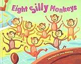 Eight Silly Monkeys