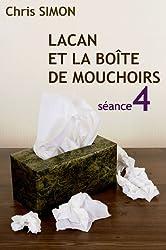 Séance 4 - Lacan et la boîte de mouchoirs