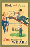 Dick and Jane Fun Wherever We Are, Unknown, 0448436140
