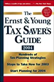The Ernst and Young Tax Saver's Guide 2004, Ernst Young Staff, 0471451266