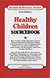 Healthy Children Sourcebook, Chad T. Kimball, 0780802470