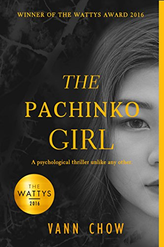 The Pachinko Girl: WINNER OF THE 2016 WATTYS AWARD (Tokyo Faces)