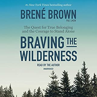 Book Cover: Braving the Wilderness: The Quest for True Belonging and the Courage to Stand Alone
