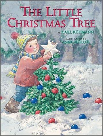 The Little Christmas Tree: Karl Ruhmann, Anne Moller ...