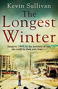 The Longest Winter: What do you do when war tears your world apart? by [Sullivan, Kevin]
