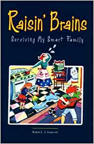 Amazon.com: Raisin' Brains: Surviving My Smart Family