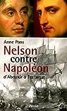 Nelson contre Napoléon : D'Aboukir à Trafalgar par Pons