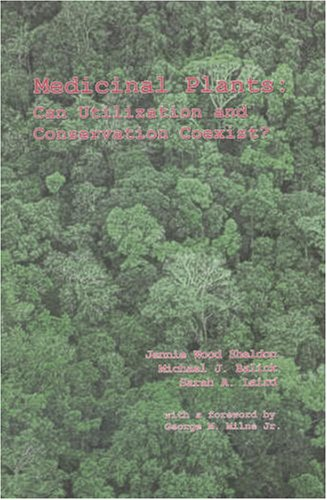 Medicinal Plants: Can Utilization and Conservation Coexist? (Advances in Economic Botany Vol. 12)