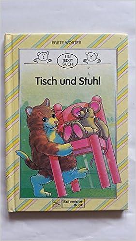 Tisch Und Stuhl Ein Teddy Buch Erste Wörter Amazonde Bücher