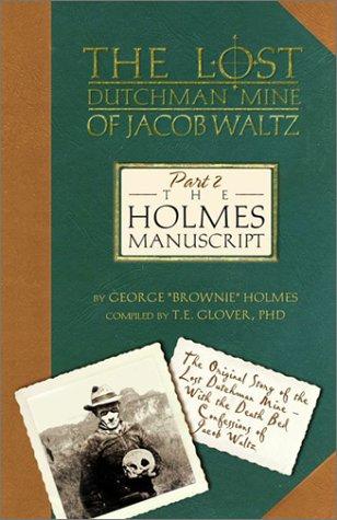 The Holmes Manuscript (The Lost Dutchman Mine of Jacob Waltz, Part 2)