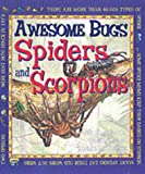 Spiders and Scorpions (Awesome Bugs)
