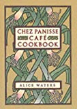 Front cover for the book Chez Panisse Café Cookbook by Alice L. Waters