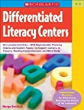 By Margo Southall Differentiated Literacy Centers: 85 + Leveled Activities-With Reproducible Planning Sheets and Stude