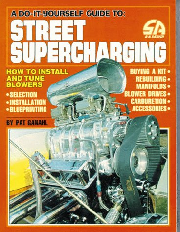 a-do-it-yourself-guide-to-street-supercharging-how-to-install-and-tune-blowers-s-a-design