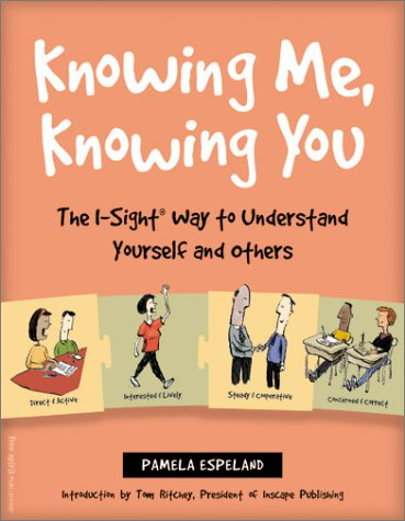 (Knowing Me, Knowing You: The I-Sight Way to Understand Yourself and Others)
