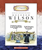 Woodrow Wilson (Getting to Know the US Presidents)