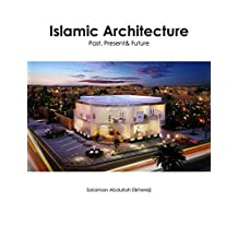ISLAMIC ARCHITECTURE: Past, Present and Future