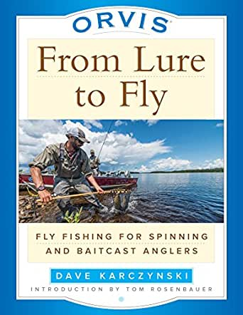 Orvis From Lure to Fly: Fly Fishing for Spinning and Baitcast ...
