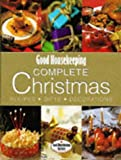 Good Housekeeping Complete Christmas: Recipes, Gifts, Decorations (Good Housekeeping Cookery Club)